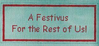 X15 A Festivus Needlepoint