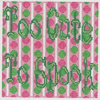S53 Too Cute Needlepoint Saying